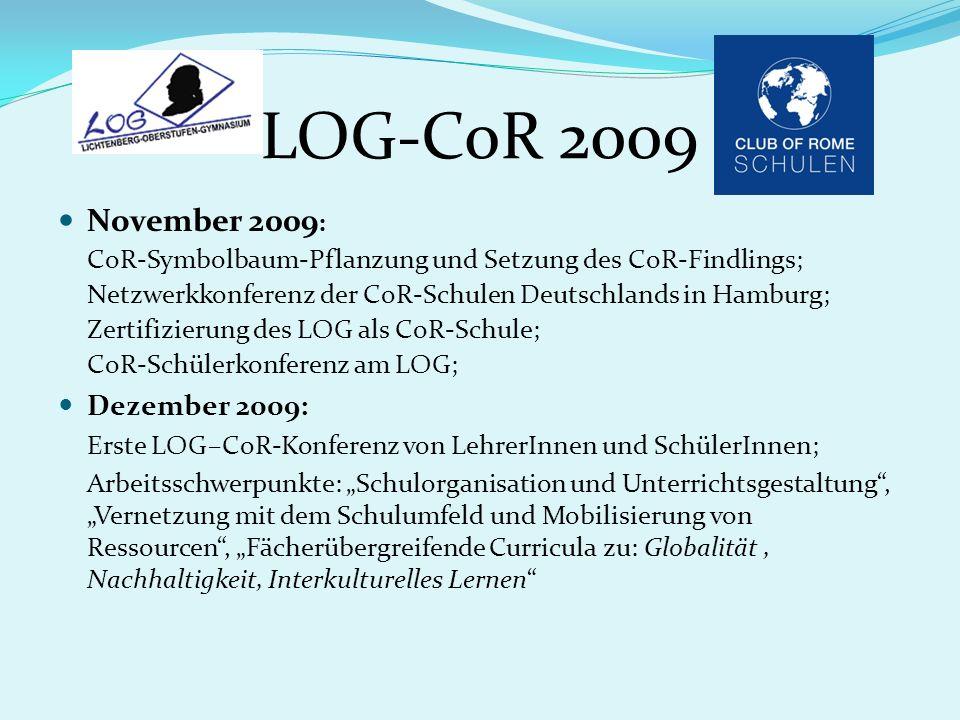 LOG-CoR 2009 November 2009 : CoR-Symbolbaum-Pflanzung und Setzung des CoR-Findlings; Netzwerkkonferenz der CoR-Schulen Deutschlands in Hamburg; Zertif