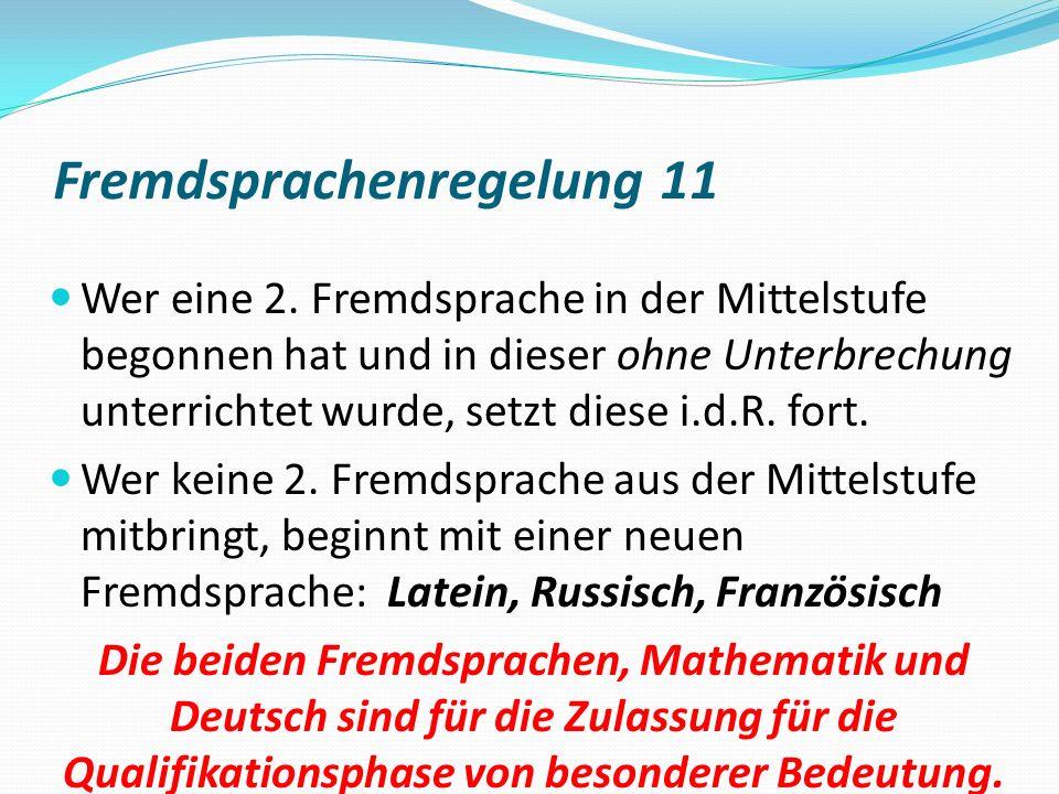 Fremdsprachenregelung 11 Wer eine 2.