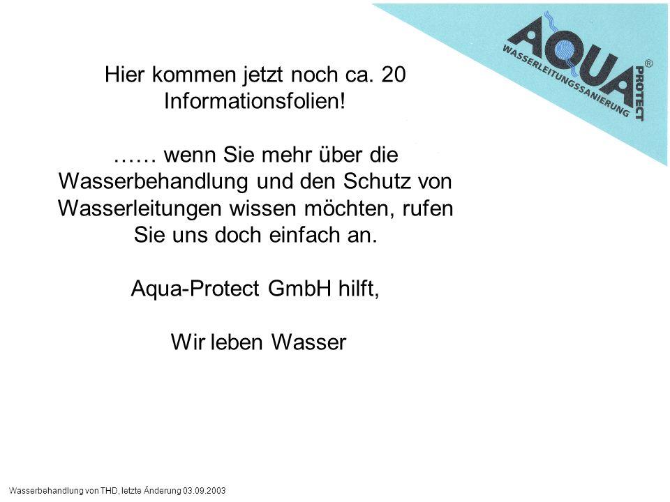 Wasserbehandlung von THD, letzte Änderung 03.09.2003 Hier kommen jetzt noch ca.