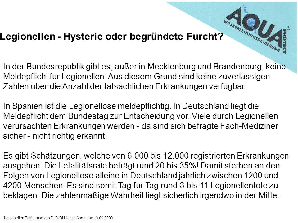 Legionellen Einführung von THD/ON, letzte Änderung 13.09.2003 In der Bundesrepublik gibt es, außer in Mecklenburg und Brandenburg, keine Meldepflicht