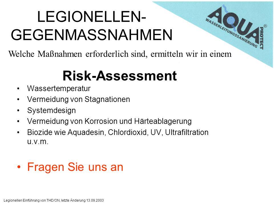 Legionellen Einführung von THD/ON, letzte Änderung 13.09.2003 LEGIONELLEN- GEGENMASSNAHMEN Wassertemperatur Vermeidung von Stagnationen Systemdesign V