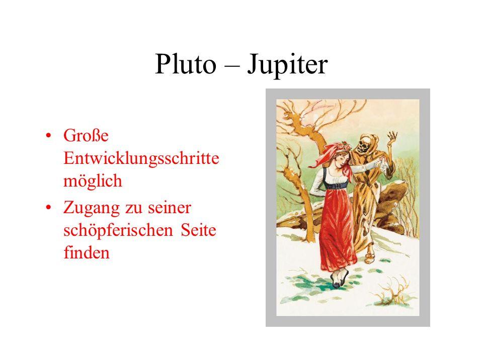 Pluto – Jupiter Große Entwicklungsschritte möglich Zugang zu seiner schöpferischen Seite finden