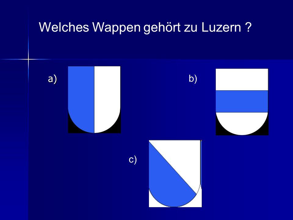 a) Welches Wappen gehört zu Luzern ? b) c)