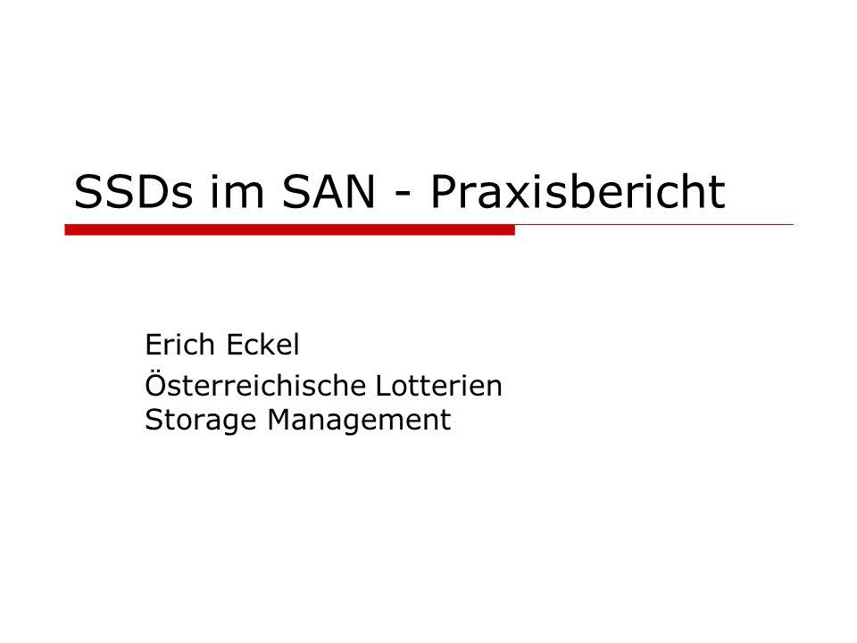 SSDs im SAN - Praxisbericht Erich Eckel Österreichische Lotterien Storage Management