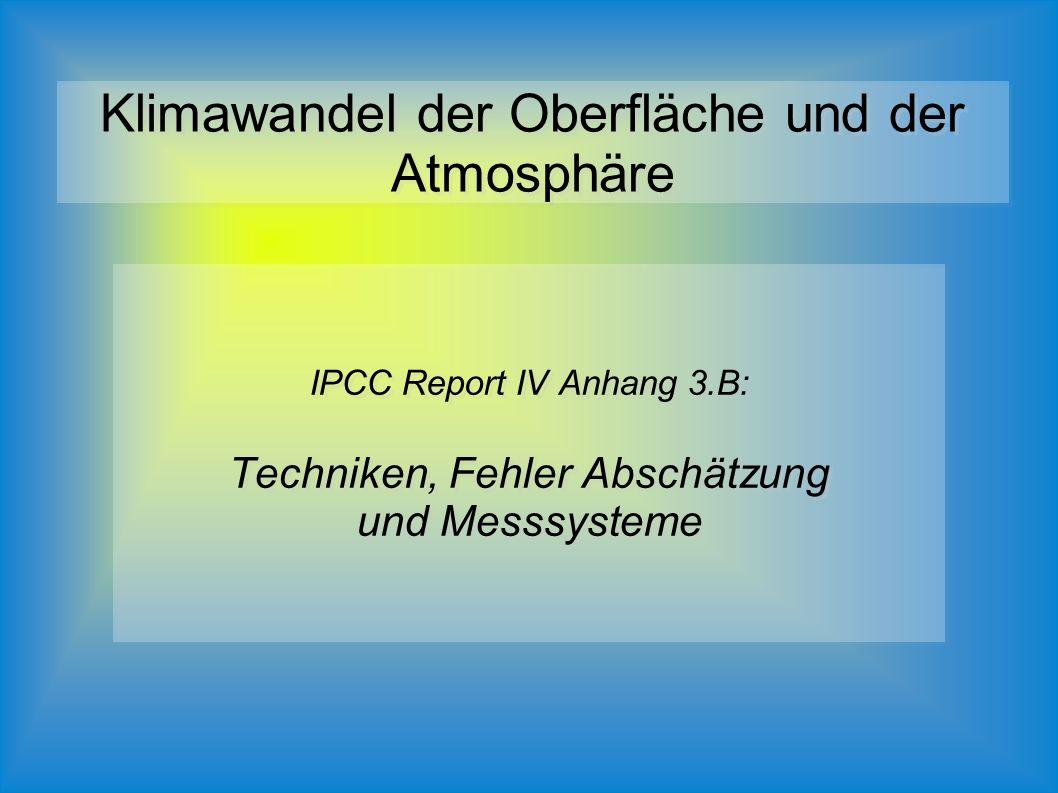 IPCC Report IV Anhang 3.B: Techniken, Fehler Abschätzung und Messsysteme IPCC Report IV Anhang 3.B: Techniken, Fehler Abschätzung und Messsysteme