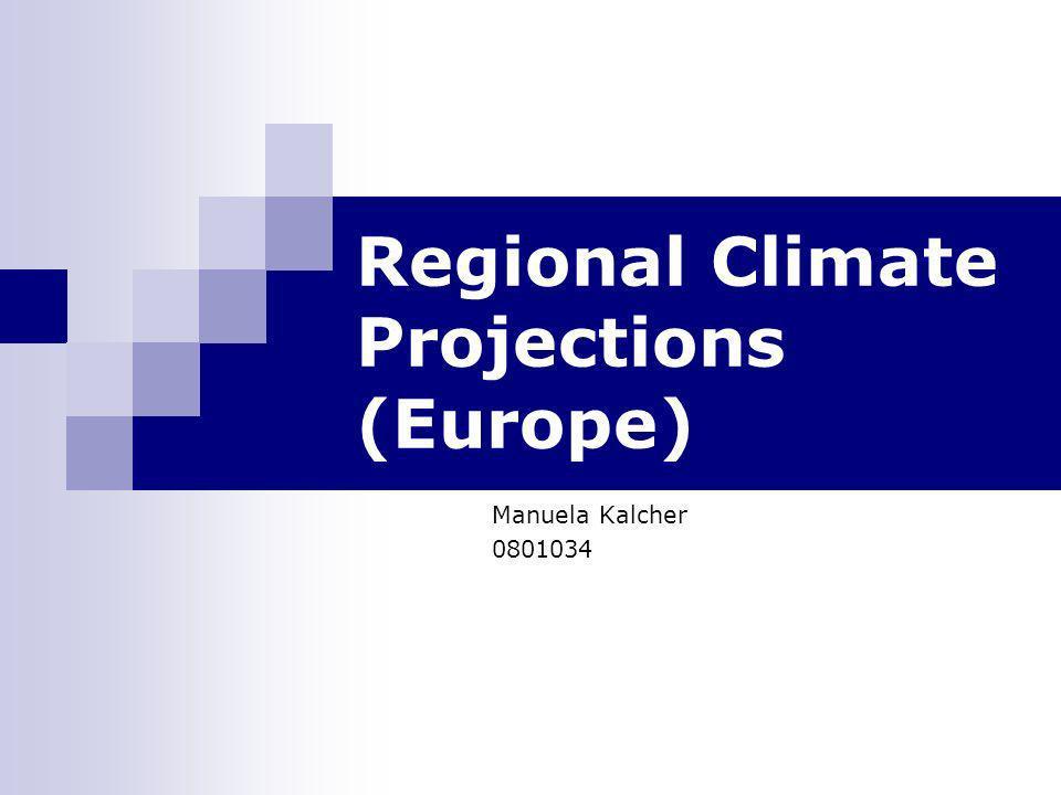 Einleitung immer besser werdende regionale Klimaszenarien Atmosphere-Ocean General Circulation Models (AOGMCs ) Grundlage für Projektionen keine Informationen für zu kleine Skalen (dynamisches) Downscaling-Verfahrendynamisches liefern wertvolle Zusatzinformationen