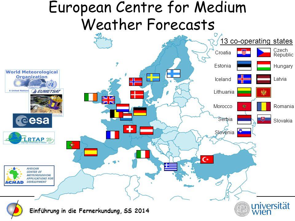 European Centre for Medium Weather Forecasts Einführung in die Fernerkundung, SS 2014 13 co-operating states Iceland Czech Republic Slovenia Romania S