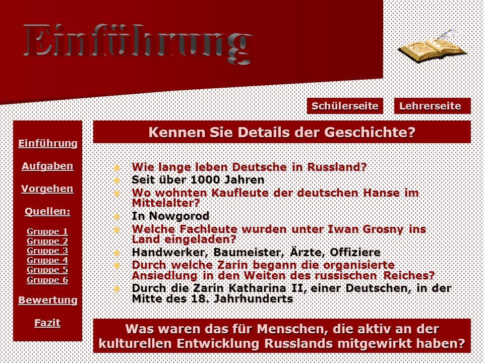 Kennen Sie Details der Geschichte? Wie lange leben Deutsche in Russland? Wie lange leben Deutsche in Russland? Seit über 1000 Jahren Seit über 1000 Ja