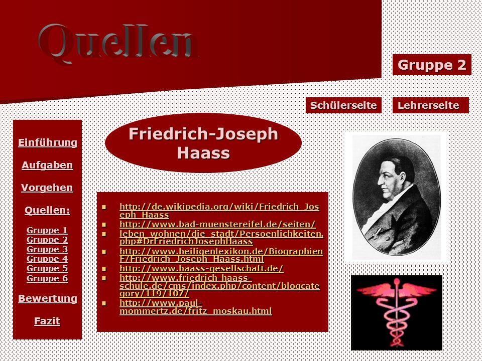 Gruppe 2 LehrerseiteSchülerseite EinführungAufgabenVorgehenQuellen: Gruppe 1 Gruppe 2 Gruppe 3 Gruppe 4 Gruppe 5 Gruppe 6 BewertungFazit Friedrich-Jos