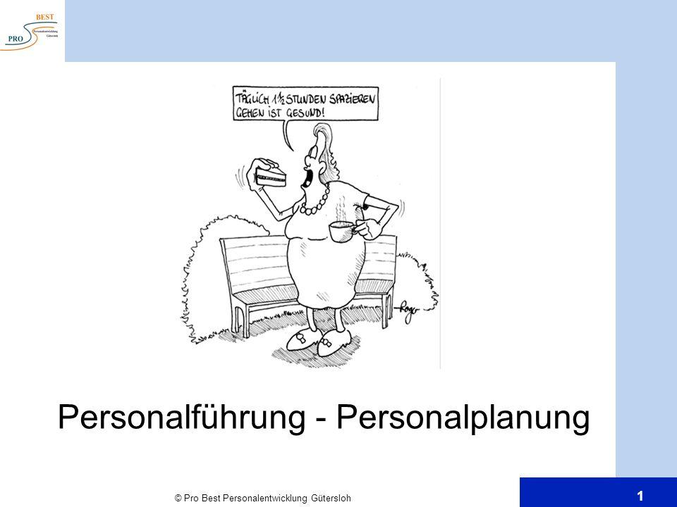 © Pro Best Personalentwicklung Gütersloh 1 Personalführung - Personalplanung