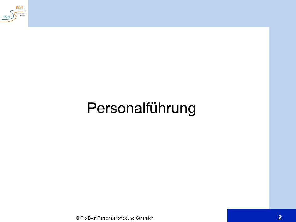 © Pro Best Personalentwicklung Gütersloh 2 Personalführung