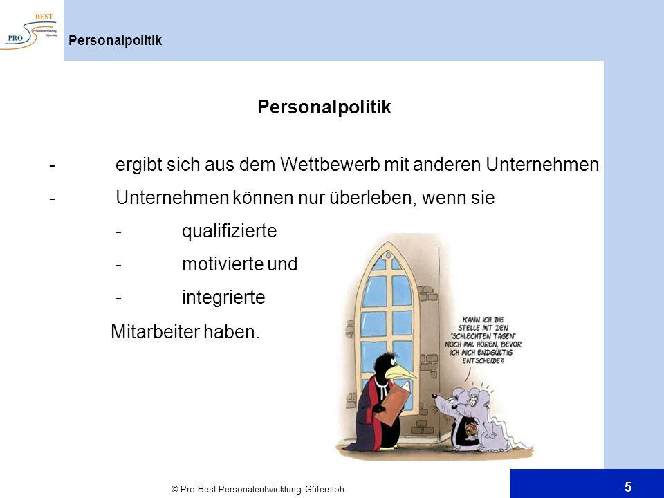 © Pro Best Personalentwicklung Gütersloh 16 Führen ist Führung und Führungsmethode