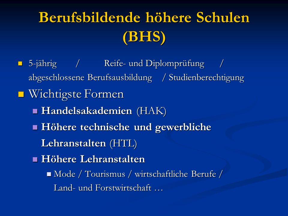 Berufsbildende höhere Schulen (BHS) 5-jährig/Reife- und Diplomprüfung / 5-jährig/Reife- und Diplomprüfung / abgeschlossene Berufsausbildung / Studienb