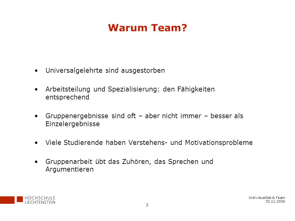 Individualität & Team 30.11.2006 3 Warum Team.