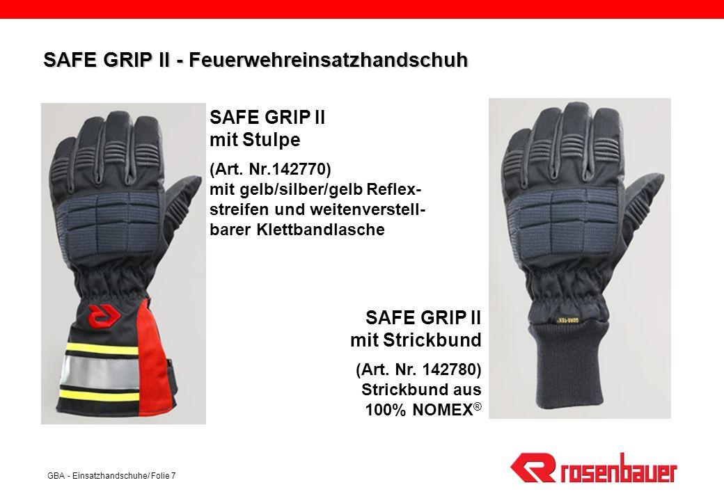 GBA - Einsatzhandschuhe/ Folie 7 SAFE GRIP II - Feuerwehreinsatzhandschuh SAFE GRIP II mit Stulpe (Art. Nr.142770) mit gelb/silber/gelb Reflex- streif