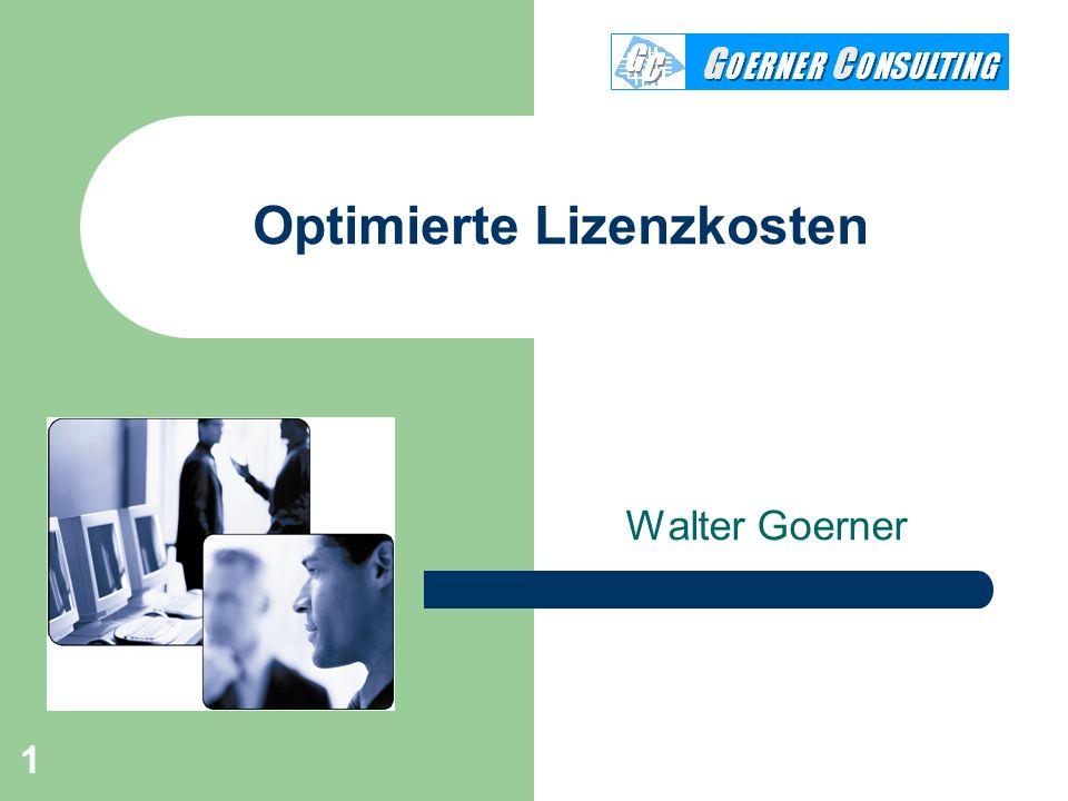 1 Optimierte Lizenzkosten Walter Goerner