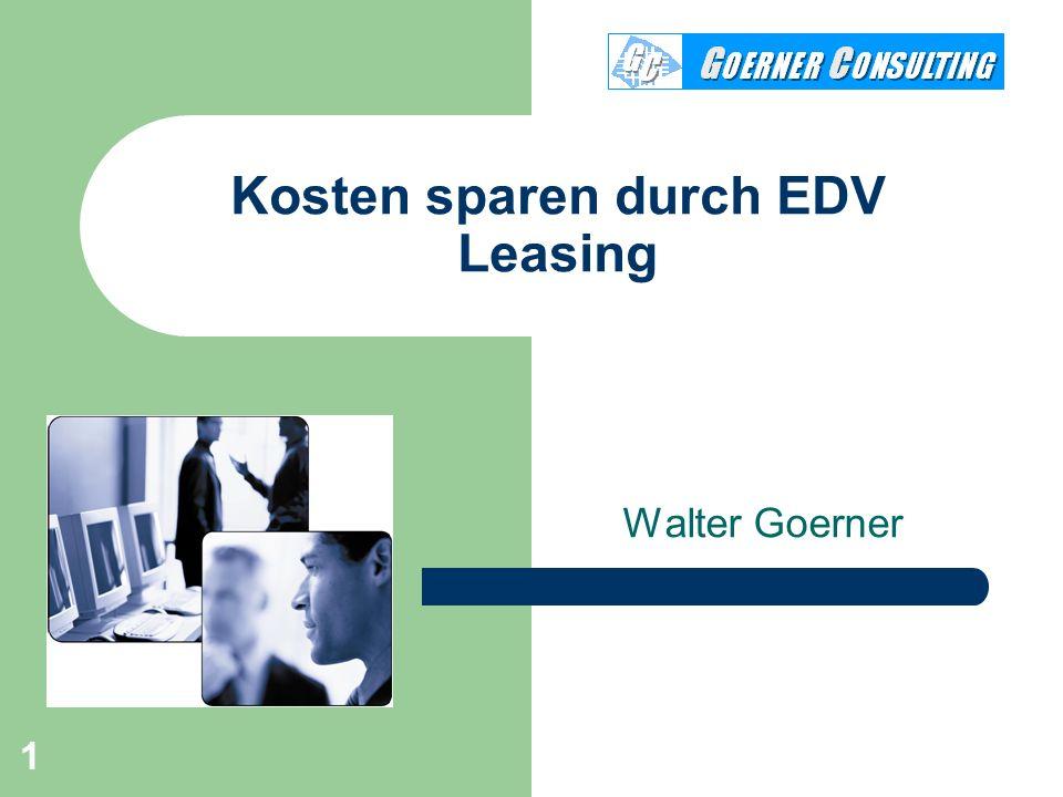 1 Kosten sparen durch EDV Leasing Walter Goerner