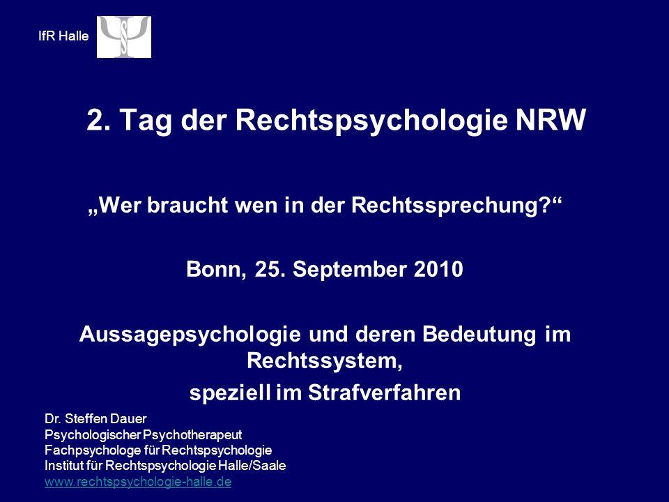 IfR Halle 2. Tag der Rechtspsychologie NRW Wer braucht wen in der Rechtssprechung.