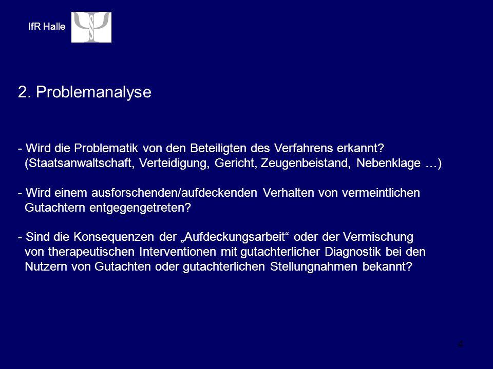 4 2. Problemanalyse - Wird die Problematik von den Beteiligten des Verfahrens erkannt.