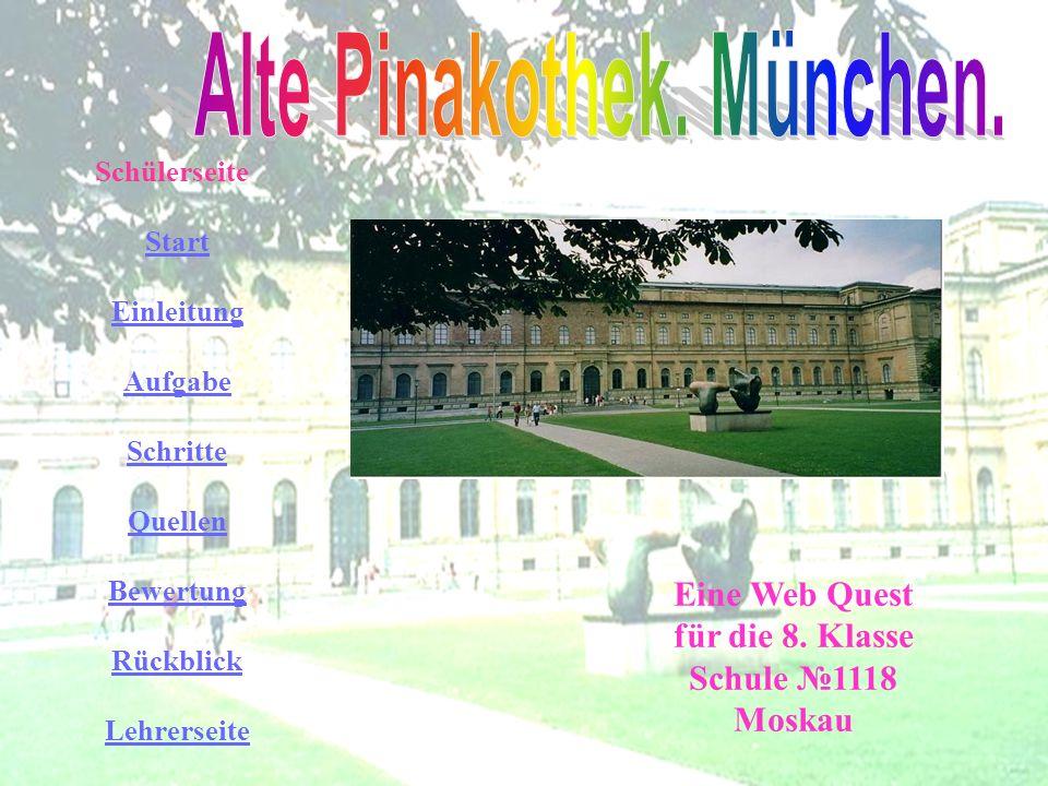 Schülerseite Start Einleitung Aufgabe Schritte Quellen Bewertung Rückblick Lehrerseite Die Alte Pinakothek gehört zu den bedeutendsten Galerien der Welt.