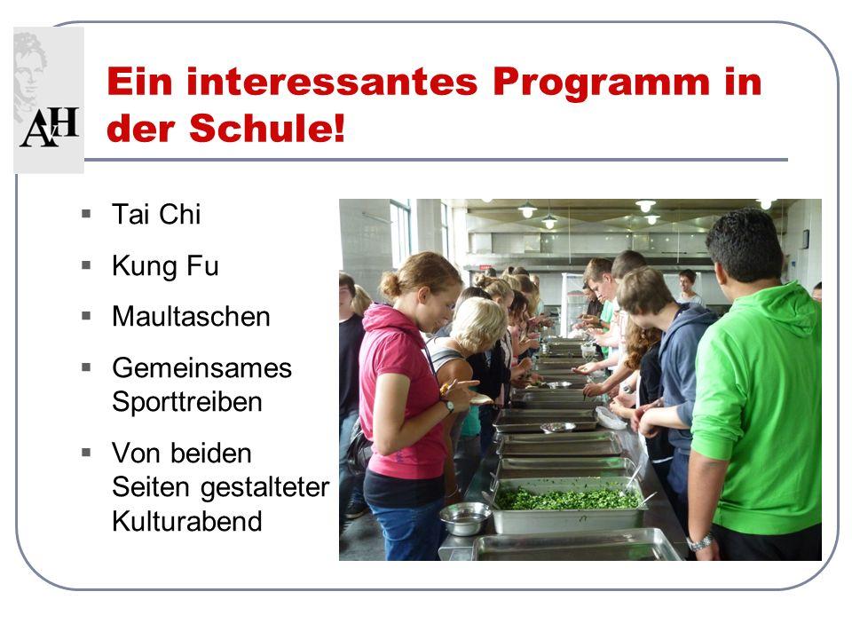 Ein interessantes Programm in der Schule! Tai Chi Kung Fu Maultaschen Gemeinsames Sporttreiben Von beiden Seiten gestalteter Kulturabend
