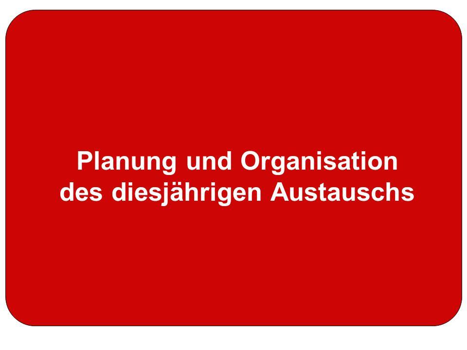 Planung und Organisation des diesjährigen Austauschs
