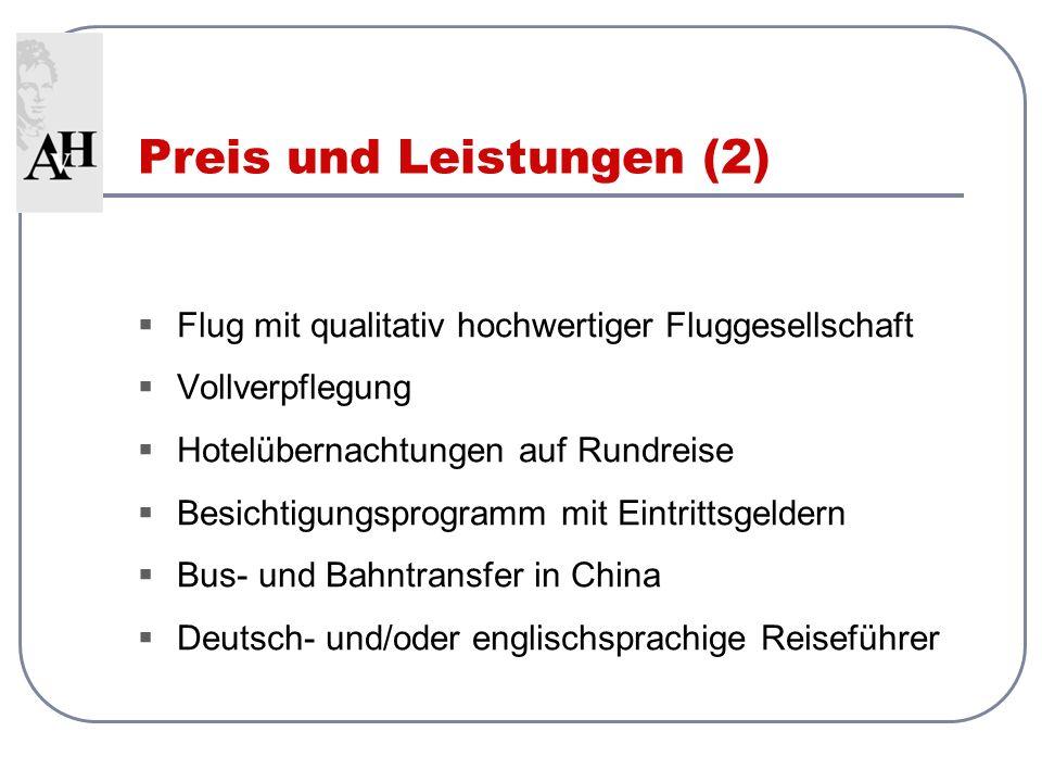 Flug mit qualitativ hochwertiger Fluggesellschaft Vollverpflegung Hotelübernachtungen auf Rundreise Besichtigungsprogramm mit Eintrittsgeldern Bus- und Bahntransfer in China Deutsch- und/oder englischsprachige Reiseführer Preis und Leistungen (2)