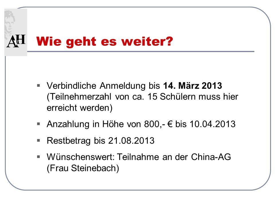 Verbindliche Anmeldung bis 14. März 2013 (Teilnehmerzahl von ca.