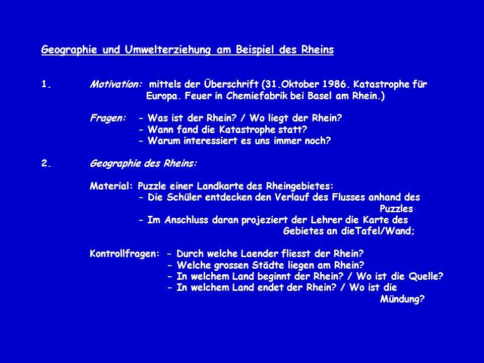 Geographie und Umwelterziehung am Beispiel des Rheins 1.Motivation: mittels der Überschrift (31.Oktober 1986. Katastrophe für Europa. Feuer in Chemief