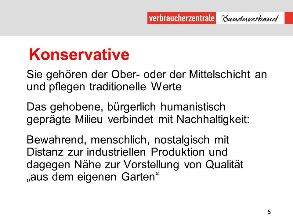 5 Konservative Sie gehören der Ober- oder der Mittelschicht an und pflegen traditionelle Werte Das gehobene, bürgerlich humanistisch geprägte Milieu v