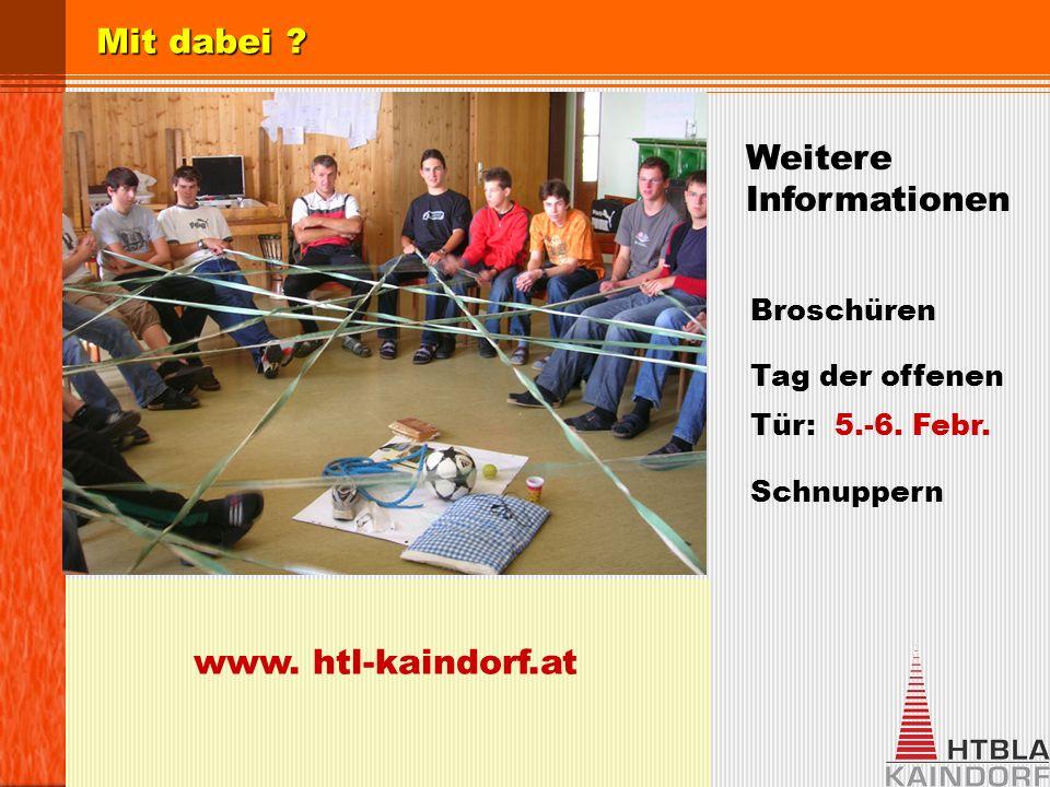 Weitere Informationen Mit dabei .www. htl-kaindorf.at Broschüren Tag der offenen Tür: 5.-6.