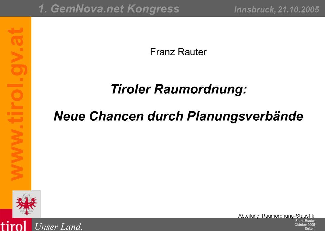 Franz Rauter Oktober 2005 Seite 2 Abteilung Raumordnung-Statistik Unser Land.