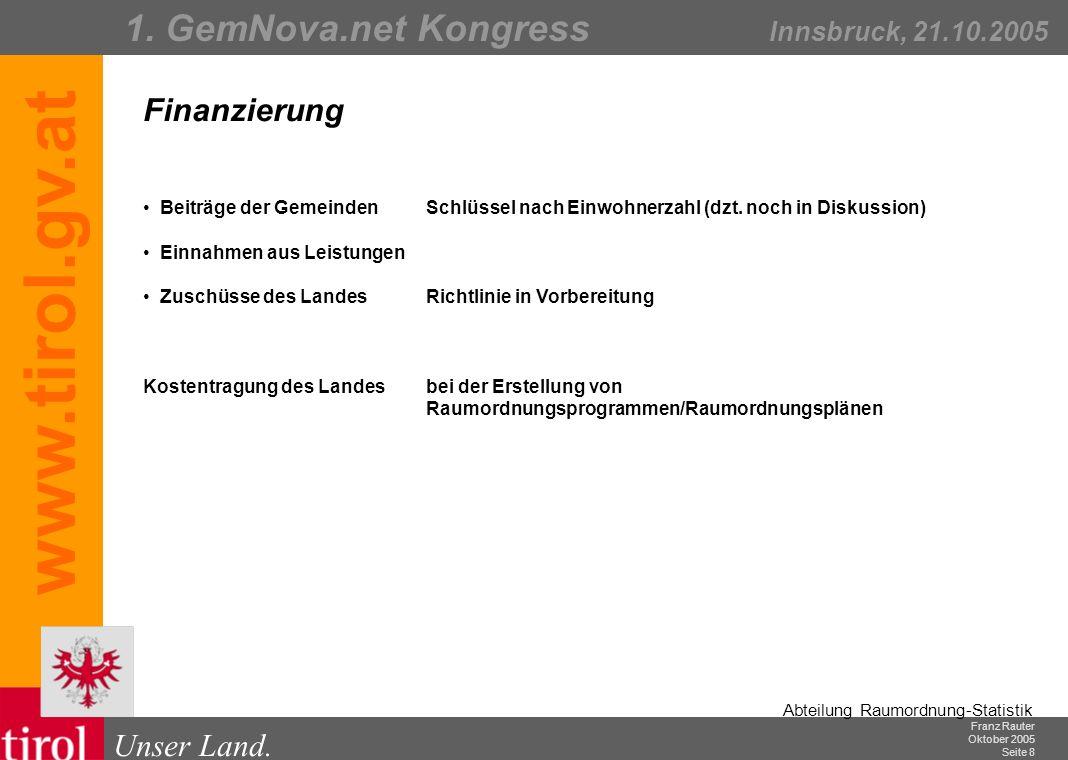 Franz Rauter Oktober 2005 Seite 9 Abteilung Raumordnung-Statistik Unser Land.