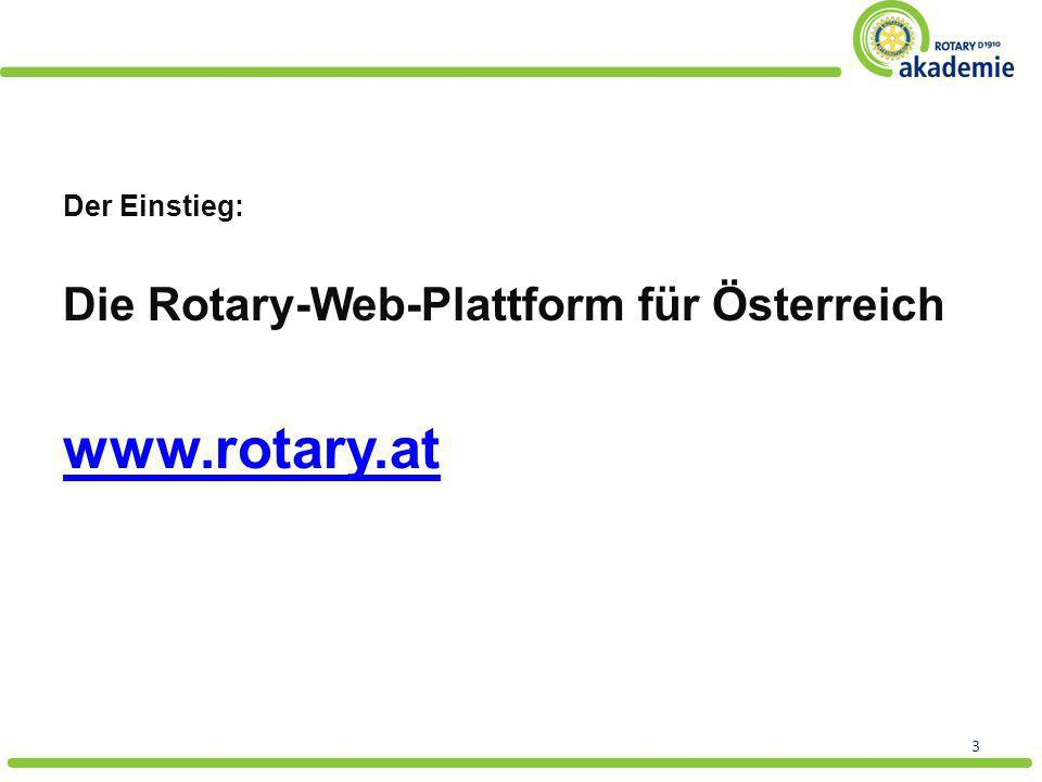 Der Einstieg: Die Rotary-Web-Plattform für Österreich www.rotary.at 3