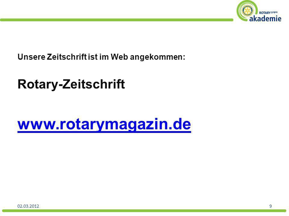 Unsere Zeitschrift ist im Web angekommen: Rotary-Zeitschrift www.rotarymagazin.de 02.03.20129