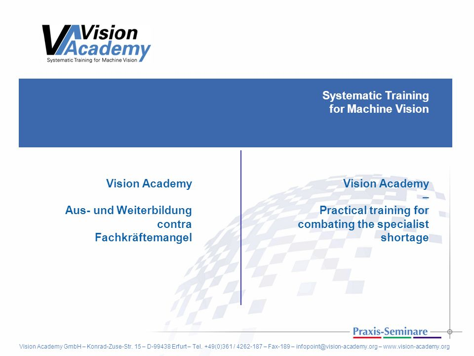Systematic Training for Machine Vision 12© Vision Academy, Erfurt What do you think.