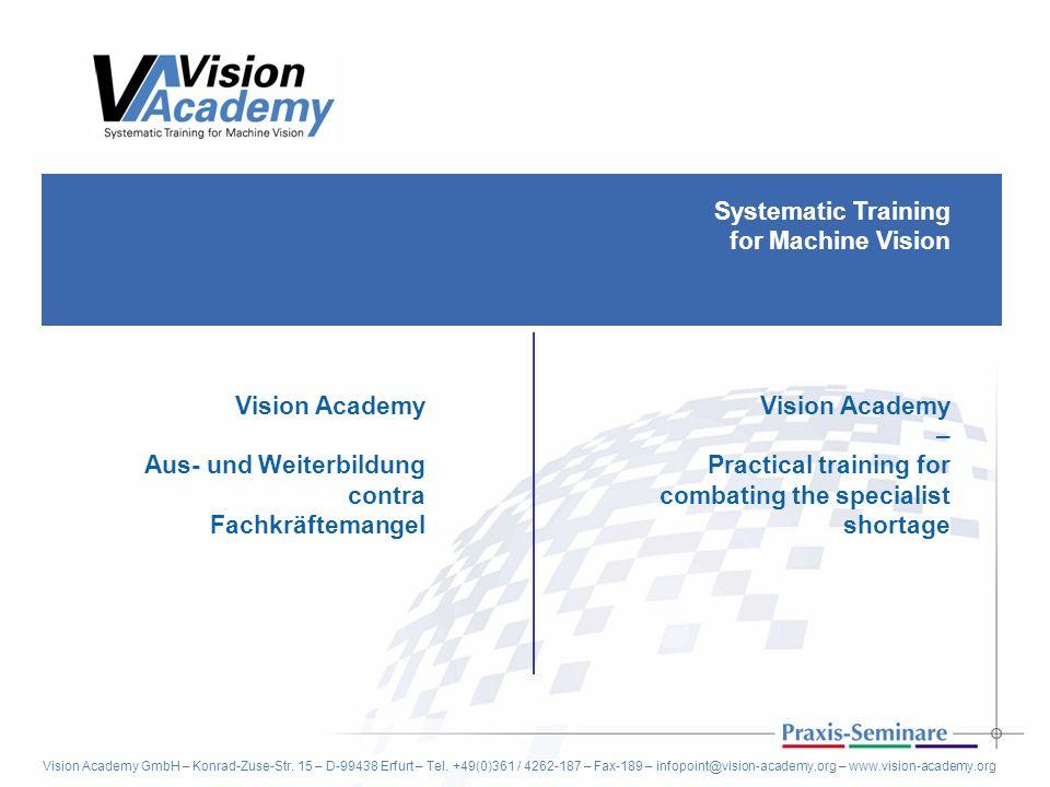 Vision Academy GmbH – Konrad-Zuse-Str.15 – D-99438 Erfurt – Tel.