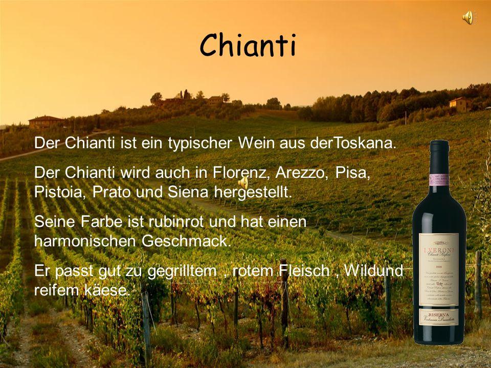 Chianti Der Chianti ist ein typischer Wein aus derToskana.