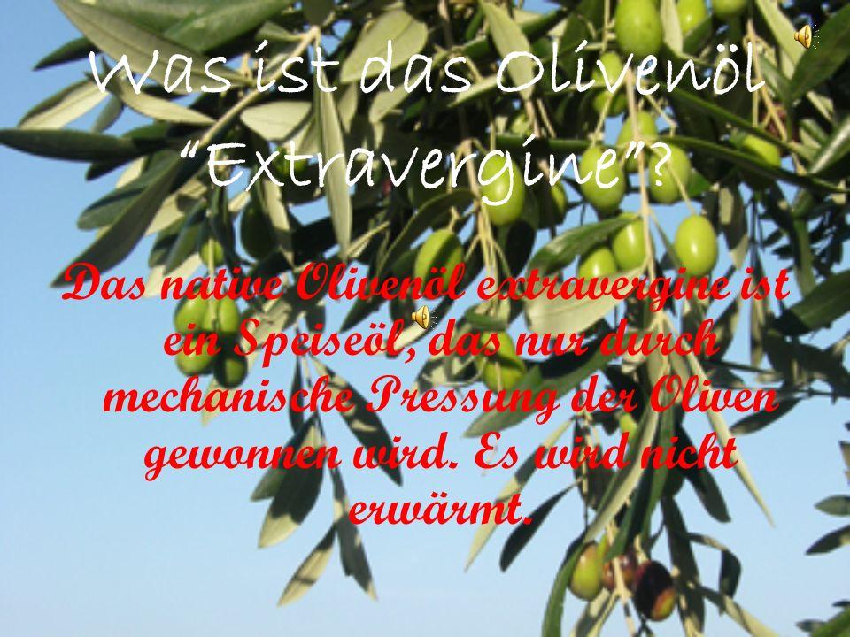 Was ist das Olivenöl Extravergine.