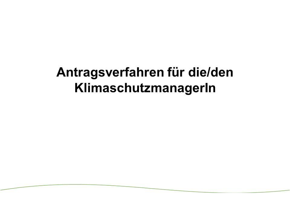 1 Antragsverfahren für die/den KlimaschutzmanagerIn