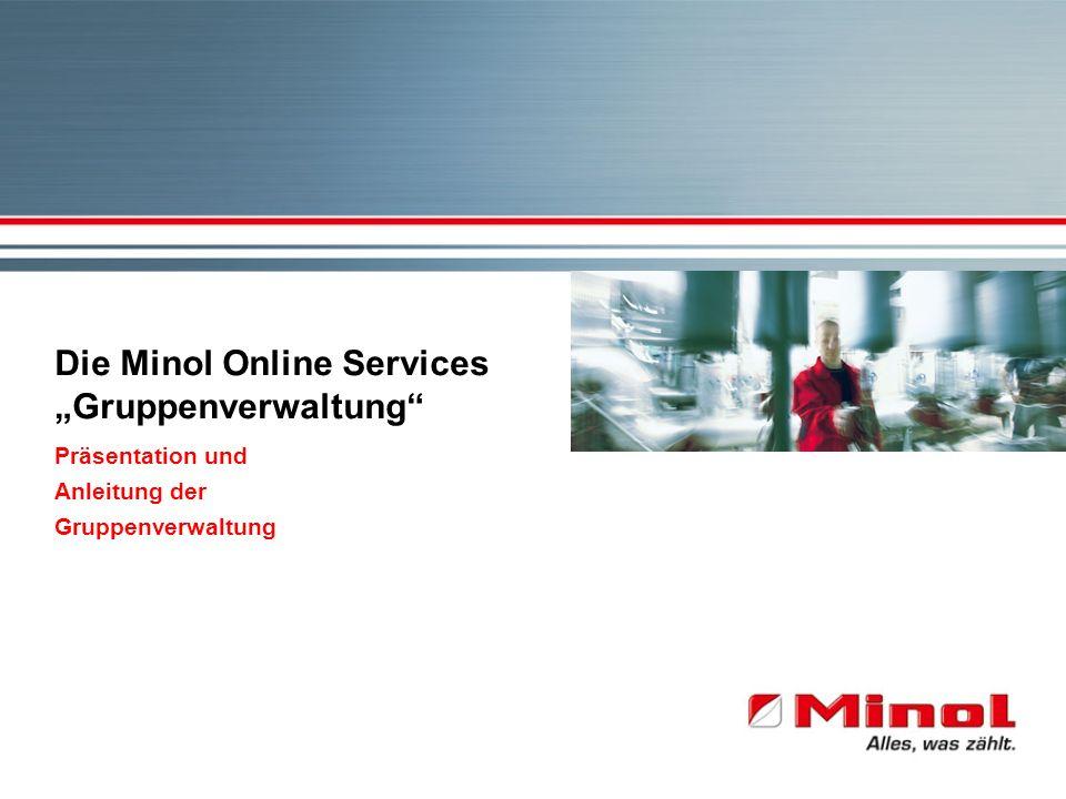 Die Minol Online Services Gruppenverwaltung Präsentation und Anleitung der Gruppenverwaltung