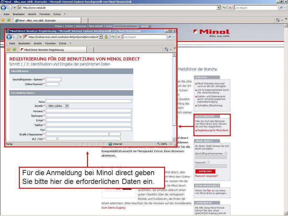 Anmeldung für Minol direct Kunden Damit Sie sich anmelden können, tragen Sie in den vorgesehen Feldern bitte Ihre Geschäftspartnernummer und Ihr Passwort ein.