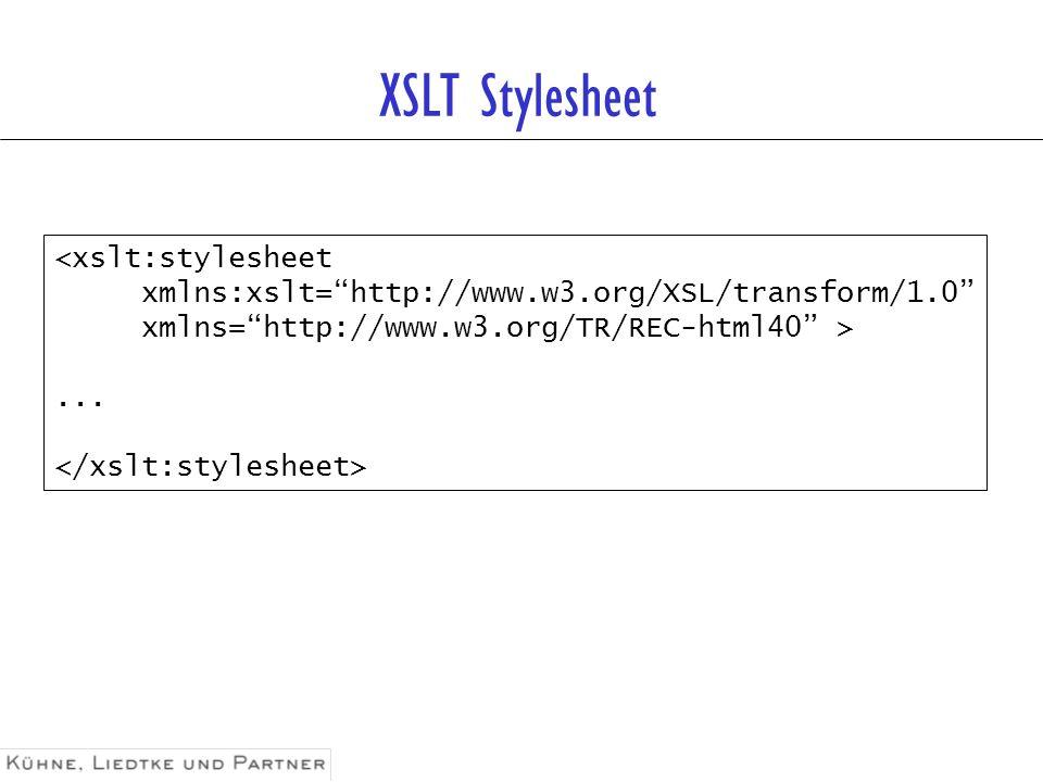 XSLT Stylesheet <xslt:stylesheet xmlns:xslt=http://www.w3.org/XSL/transform/1.0 xmlns=http://www.w3.org/TR/REC-html40 >...
