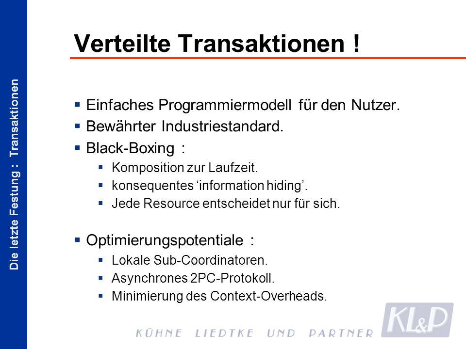 Die letzte Festung : Transaktionen Verteilte Transaktionen .