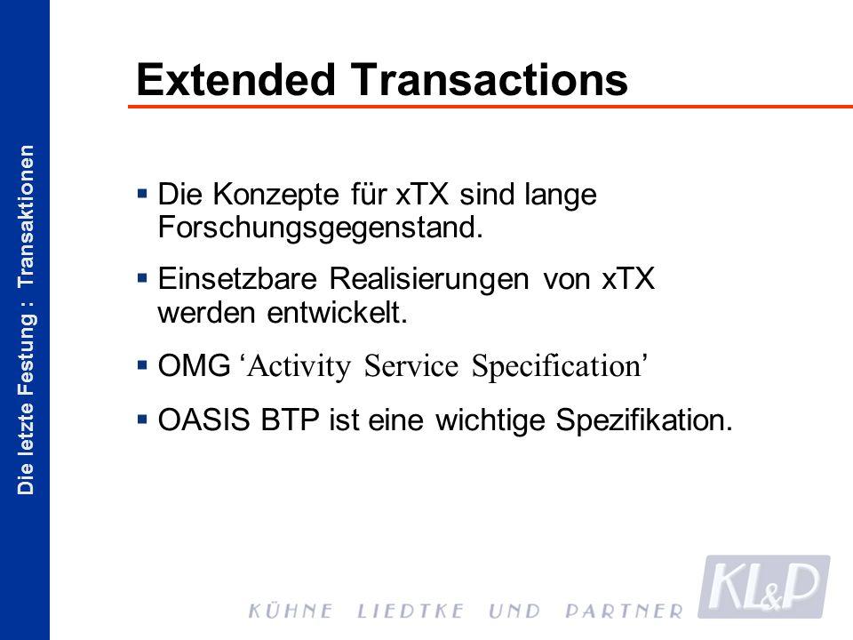 Die letzte Festung : Transaktionen Extended Transactions Die Konzepte für xTX sind lange Forschungsgegenstand.