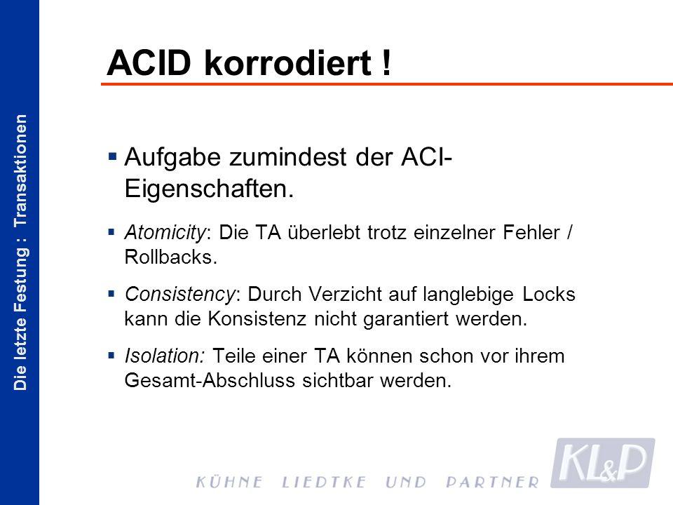 Die letzte Festung : Transaktionen ACID korrodiert .