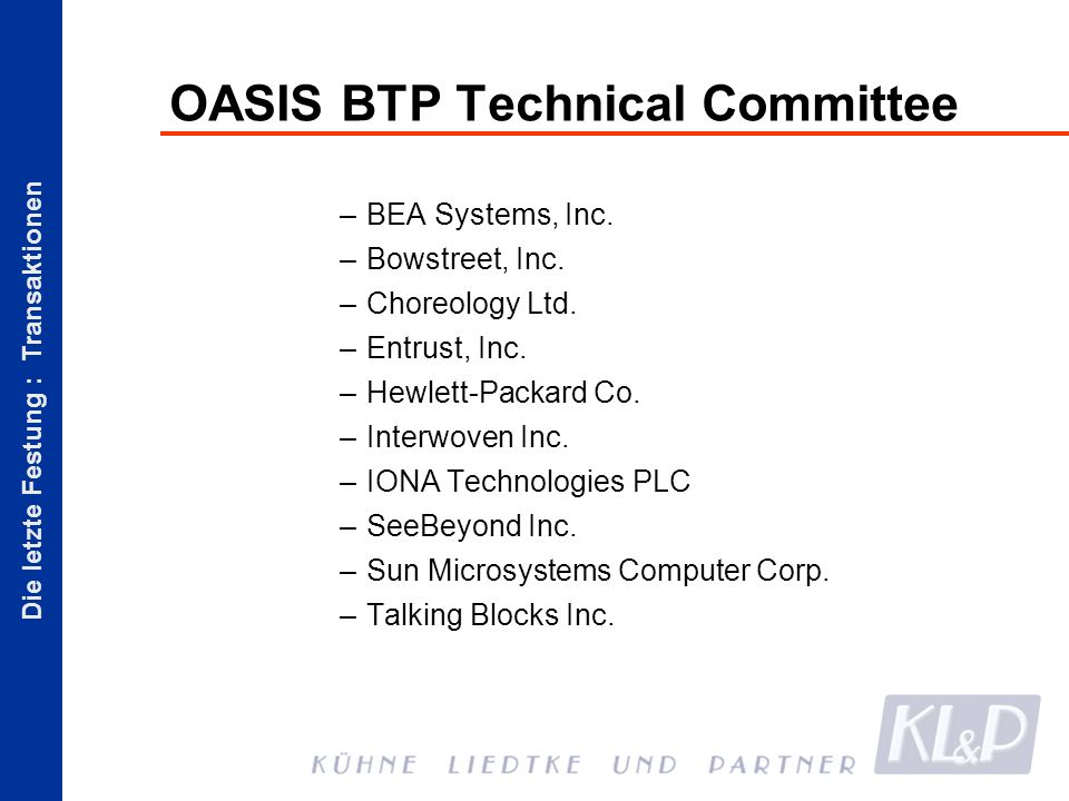 Die letzte Festung : Transaktionen OASIS BTP Technical Committee –BEA Systems, Inc.