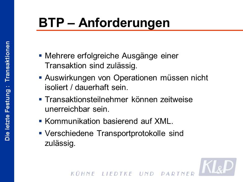 Die letzte Festung : Transaktionen BTP – Anforderungen Mehrere erfolgreiche Ausgänge einer Transaktion sind zulässig.