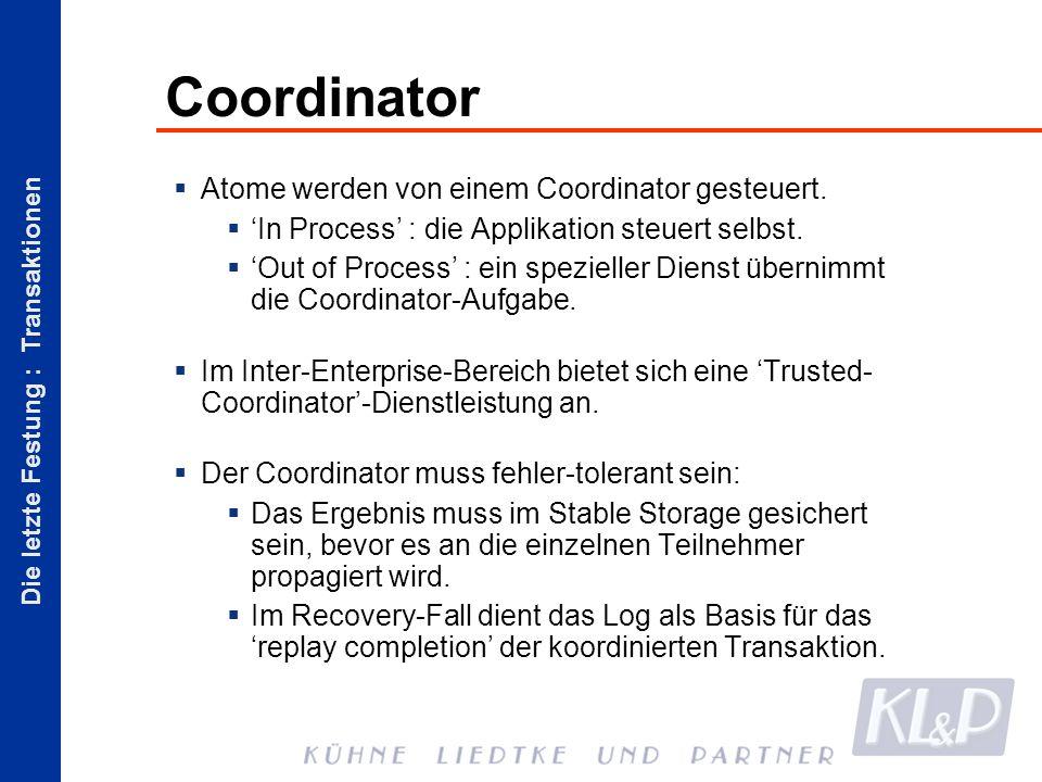 Die letzte Festung : Transaktionen Coordinator Atome werden von einem Coordinator gesteuert.