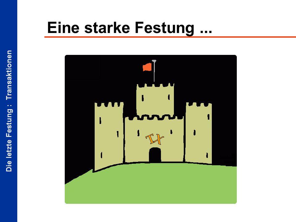 Die letzte Festung : Transaktionen Eine starke Festung...